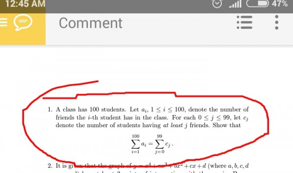 A class has 100 students. Let ai, 1 ≤ i ≤ 100, denote the number of friends the i-th student has in the class. For each 0 ≤ j ≤ 99, let cj denote the number of students having at least j friends.