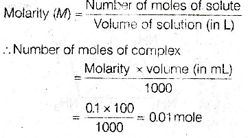 On treatment of 100 mL of 0 1 M solution of CoCI3 6H2O with
